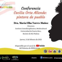 Conferencia Cecilia Orta Allende: Pintora de pueblo en el marco de la celebración del Mes de la Historia Negra