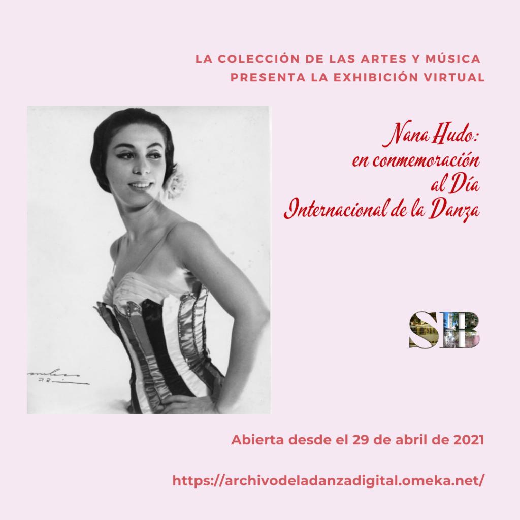 Invitación a exhibición virtual del Archivo de la Danza de la Colección de las Artes y Música del Sistema de Bibliotecas de la Universidad de Puerto Rico con una foto en blanco y negro de Nana Hudo sobre fondo rosado.