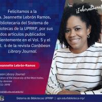 Felicitaciones a la doctora Jeannette Lebrón Ramos por sus dos publicaciones en la revista Caribbean Library Journal